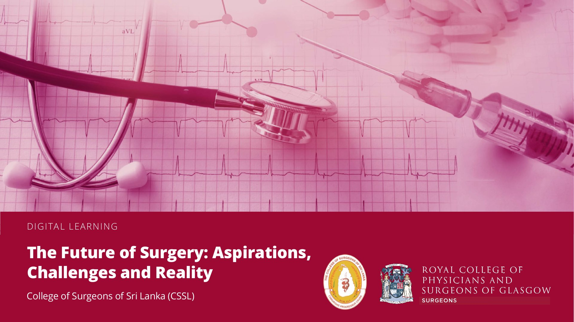 Webinar on  Future of Surgery:  Aspirations,  Challenges and Reality. Friday 28 May 2021